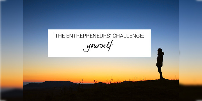 Challenge Yourself and be a good entrepreneur