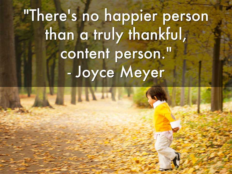 "Discover the secret of Happiness On Thanksgiving ""There's no happier person than a truly thankful, content person"